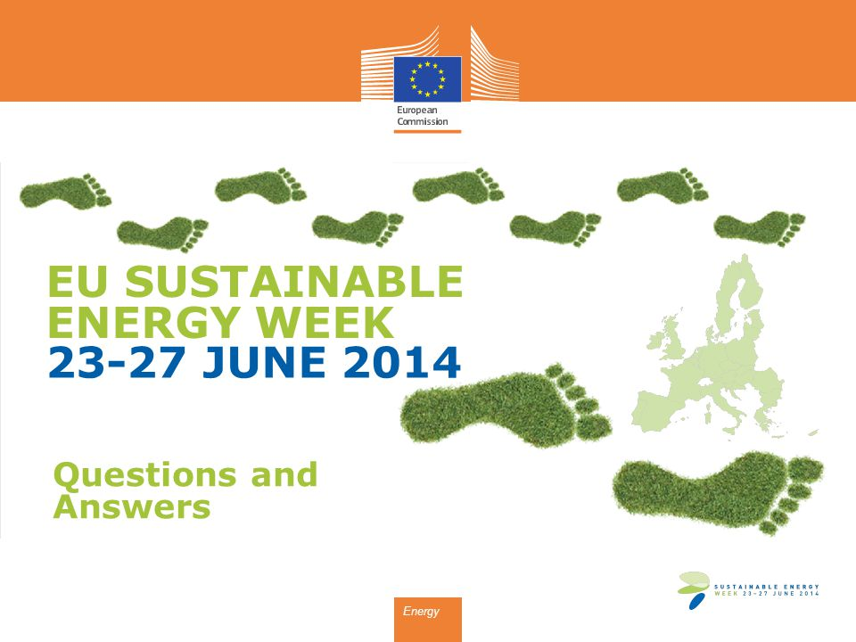 EU SUSTAINABLE ENERGY WEEK 23-27 JUNE 2014 Energy Questions and Answers