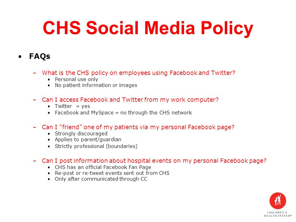CHS Social Media Policy FAQs –What is the CHS policy on employees using Facebook and Twitter.