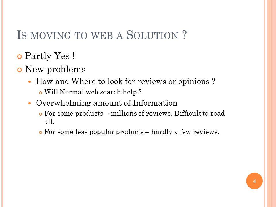 M ORE P ROBLEMS !! Biased views Fake Reviews Spam Reviews Contradicting Reviews 5