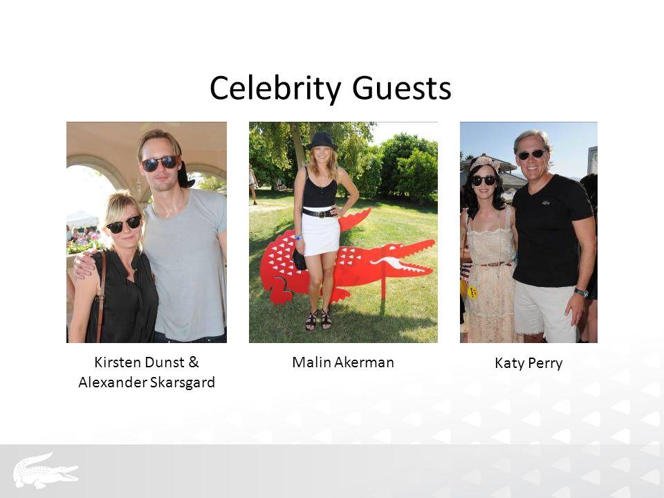Kirsten Dunst & Alexander Skarsgard Malin Akerman Katy Perry Celebrity Guests