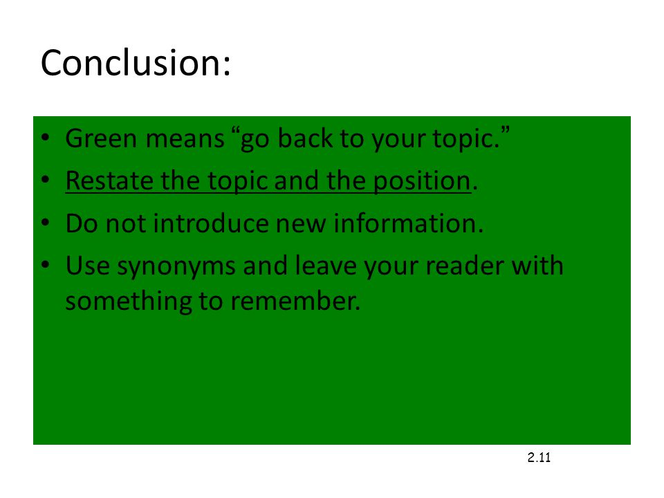Conclusion: Green means go back to your topic. Restate the topic and the position.