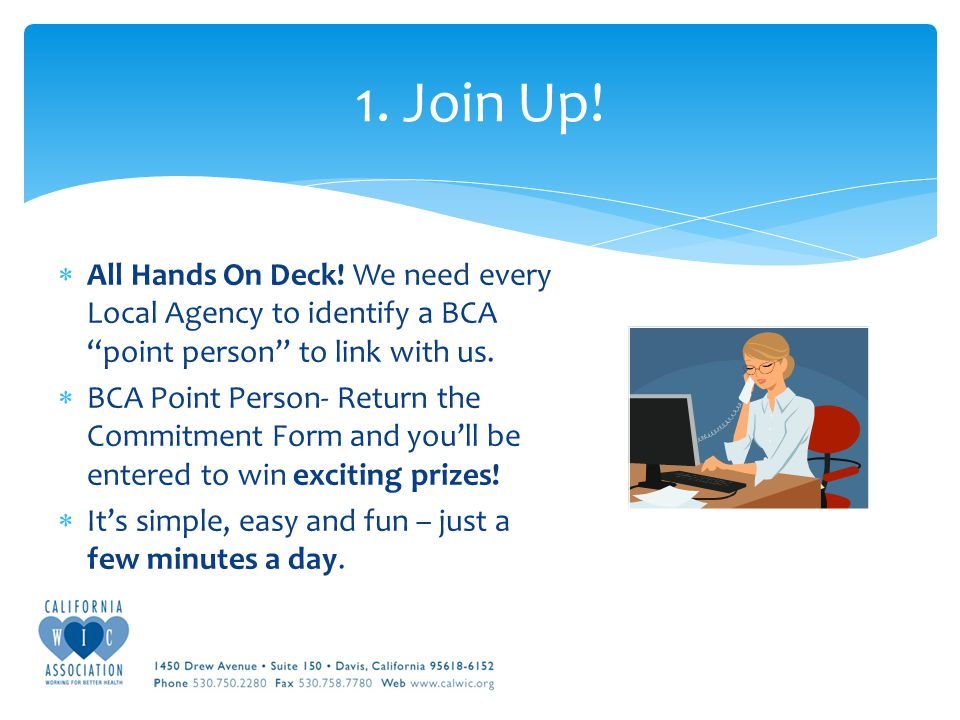  All Hands On Deck. We need every Local Agency to identify a BCA point person to link with us.