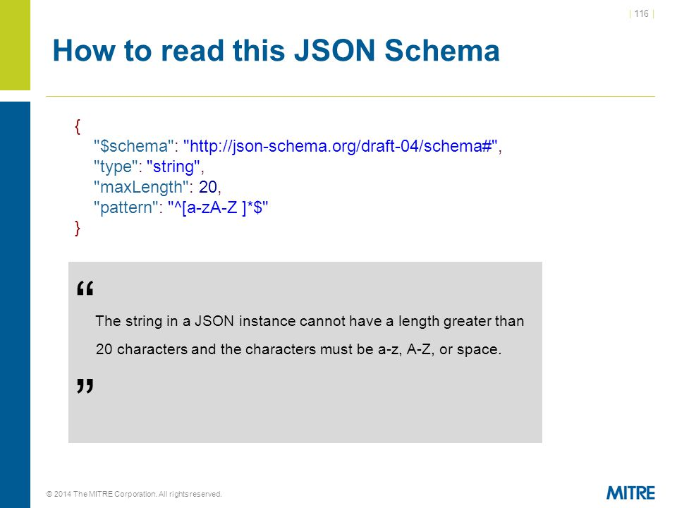 | 116 | © 2014 The MITRE Corporation. All rights reserved. How to read this JSON Schema {