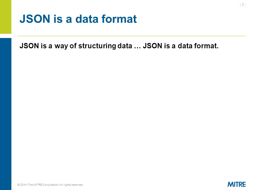 | 58 | © 2014 The MITRE Corporation. All rights reserved. This is a legal JSON instance 42