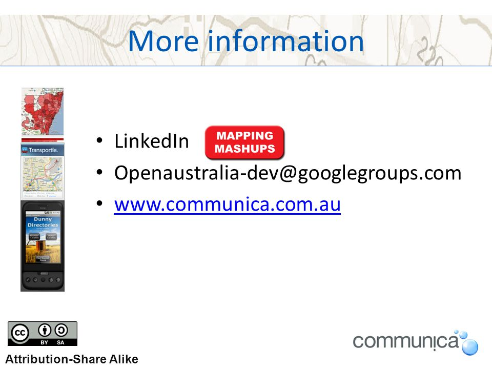 More information LinkedIn Openaustralia-dev@googlegroups.com www.communica.com.au Attribution-Share Alike