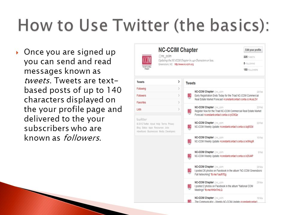  Once you are signed up you can send and read messages known as tweets. Tweets are text- based posts of up to 140 characters displayed on the your pr