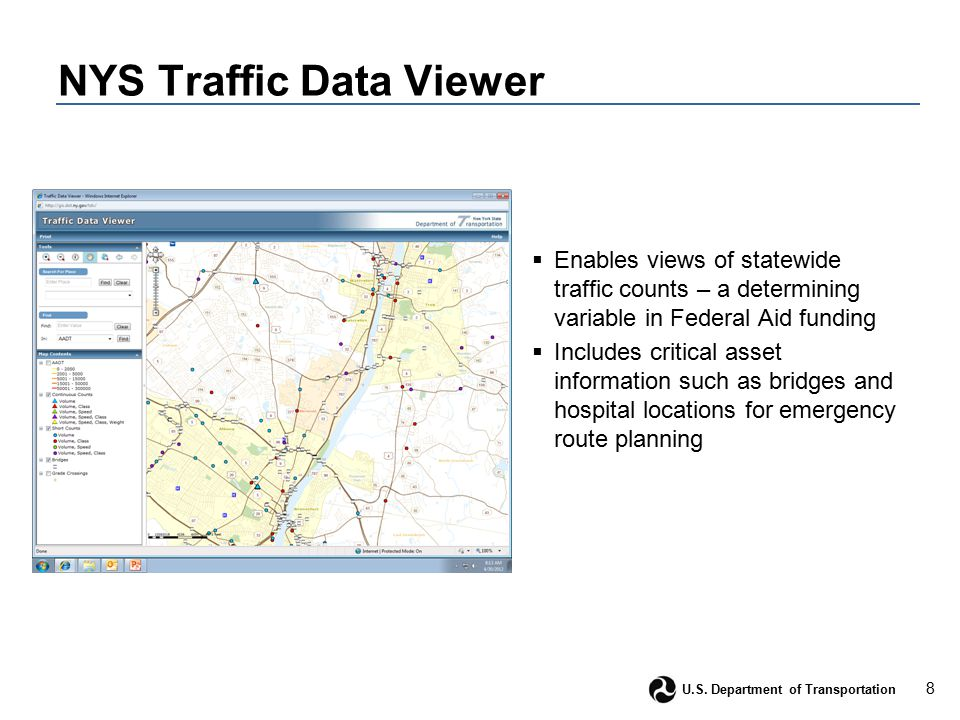 8 U.S. Department of Transportation NYS Traffic Data Viewer  Enables views of statewide traffic counts – a determining variable in Federal Aid fundin