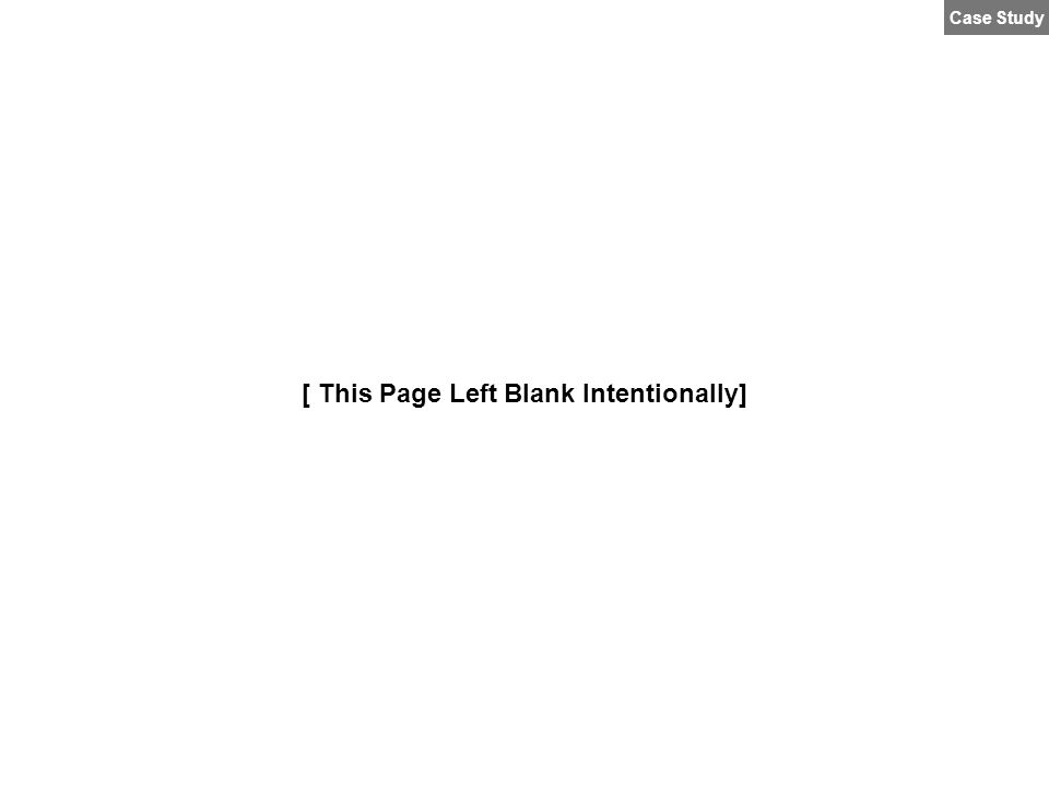 [ This Page Left Blank Intentionally] Case Study