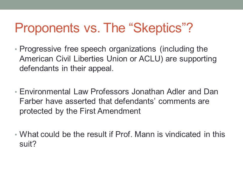 Proponents vs.The Skeptics .