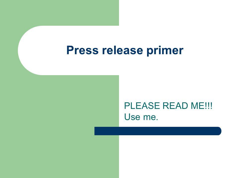 Press release primer PLEASE READ ME!!! Use me.