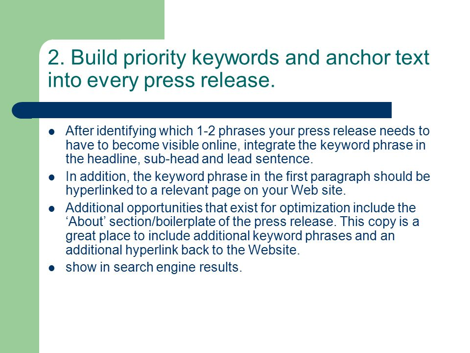 2. Build priority keywords and anchor text into every press release. After identifying which 1-2 phrases your press release needs to have to become vi