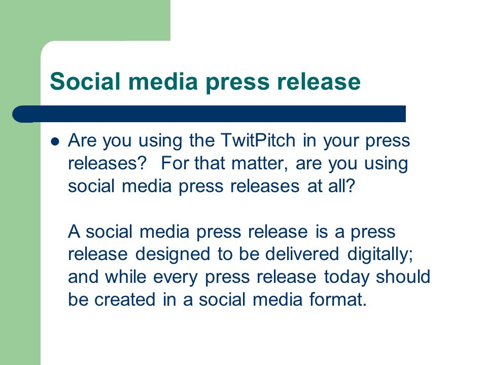 Social media press release Are you using the TwitPitch in your press releases.