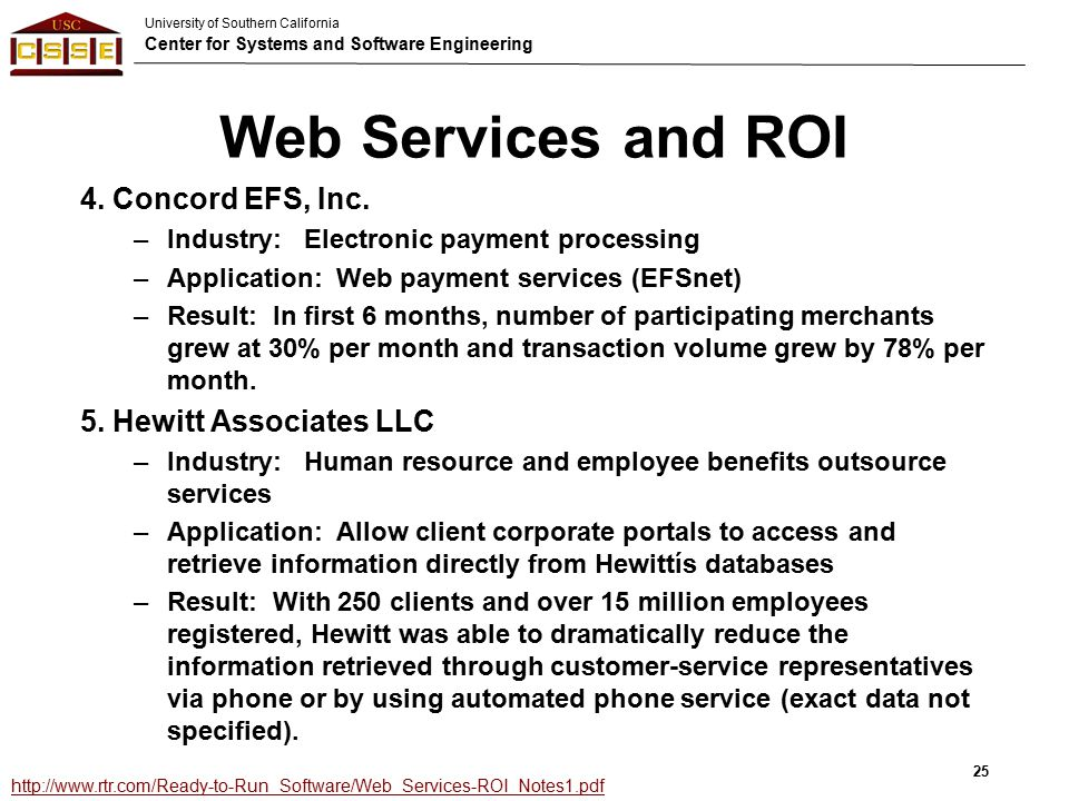 University of Southern California Center for Systems and Software Engineering Web Services and ROI 4.