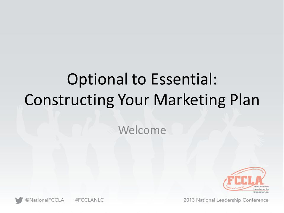Optional to Essential: Constructing Your Marketing Plan Welcome