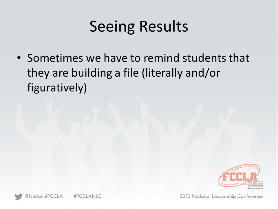Seeing Results Sometimes we have to remind students that they are building a file (literally and/or figuratively)