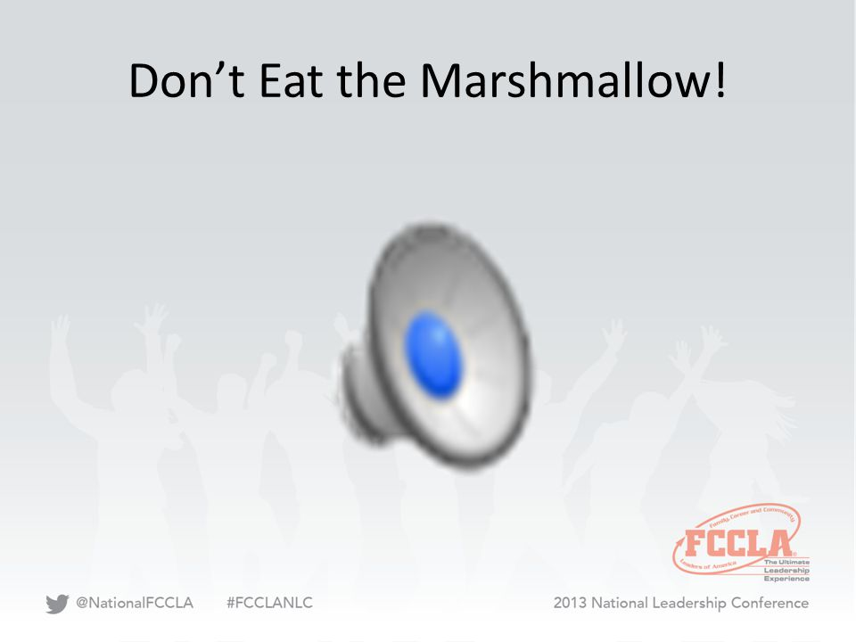 Don't Eat the Marshmallow!