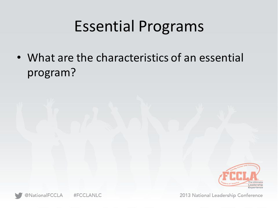 Essential Programs What are the characteristics of an essential program