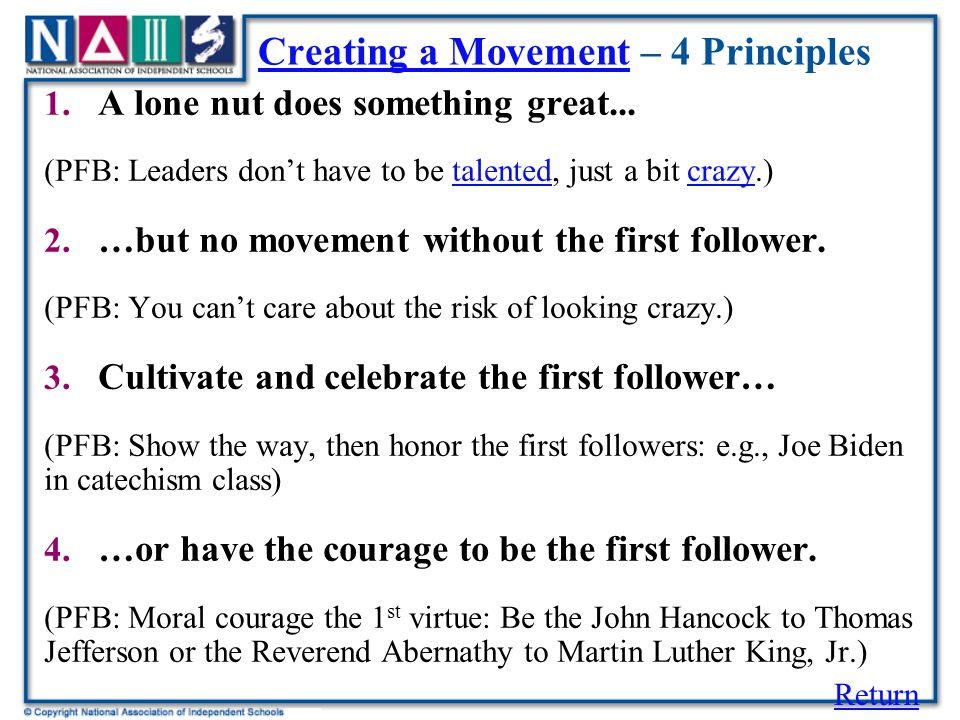 Creating a MovementCreating a Movement – 4 Principles 1.