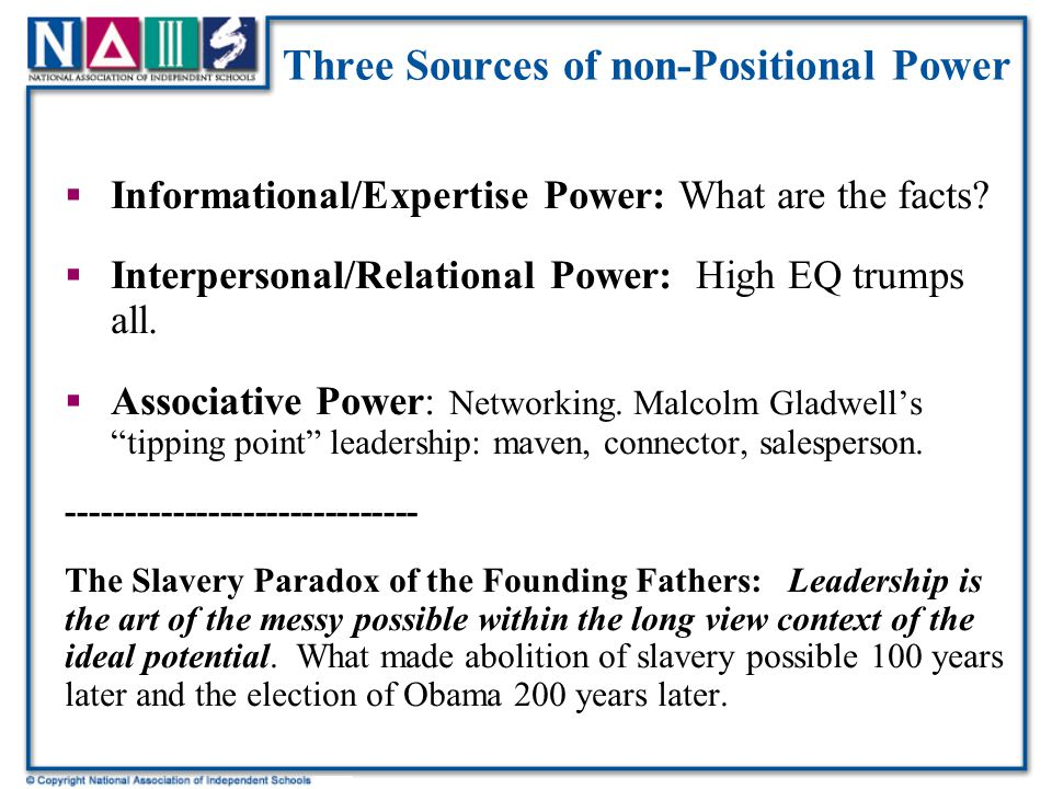Three Sources of non-Positional Power  Informational/Expertise Power: What are the facts.