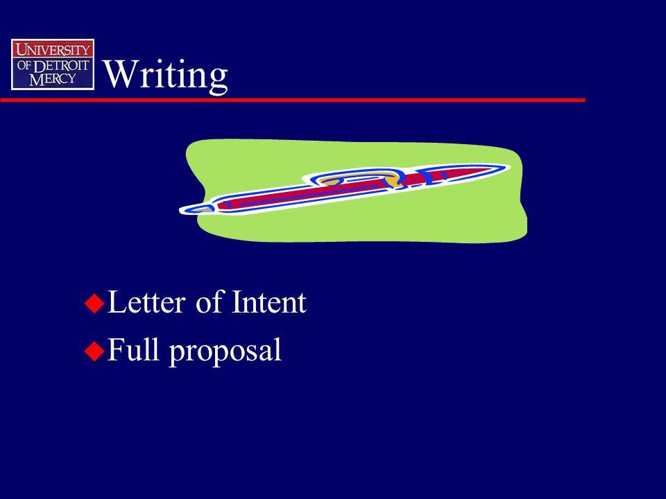 Writing u Letter of Intent u Full proposal