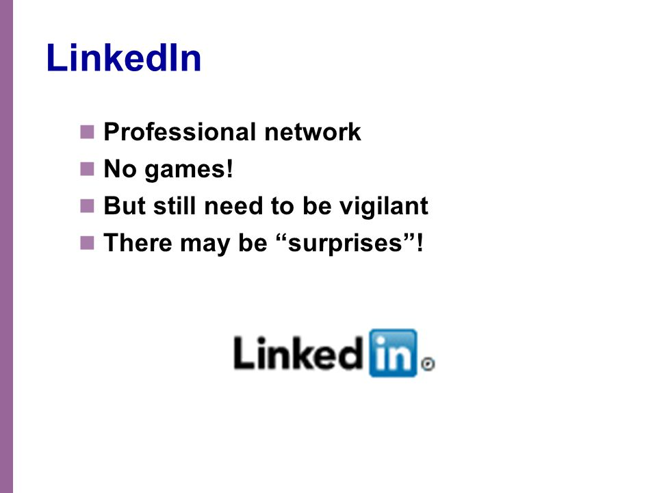 """LinkedIn Professional network No games! But still need to be vigilant There may be """"surprises""""!"""