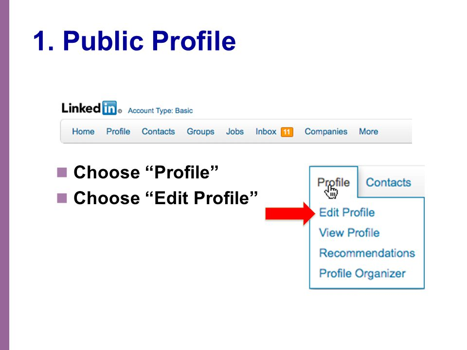 1. Public Profile Choose Profile Choose Edit Profile