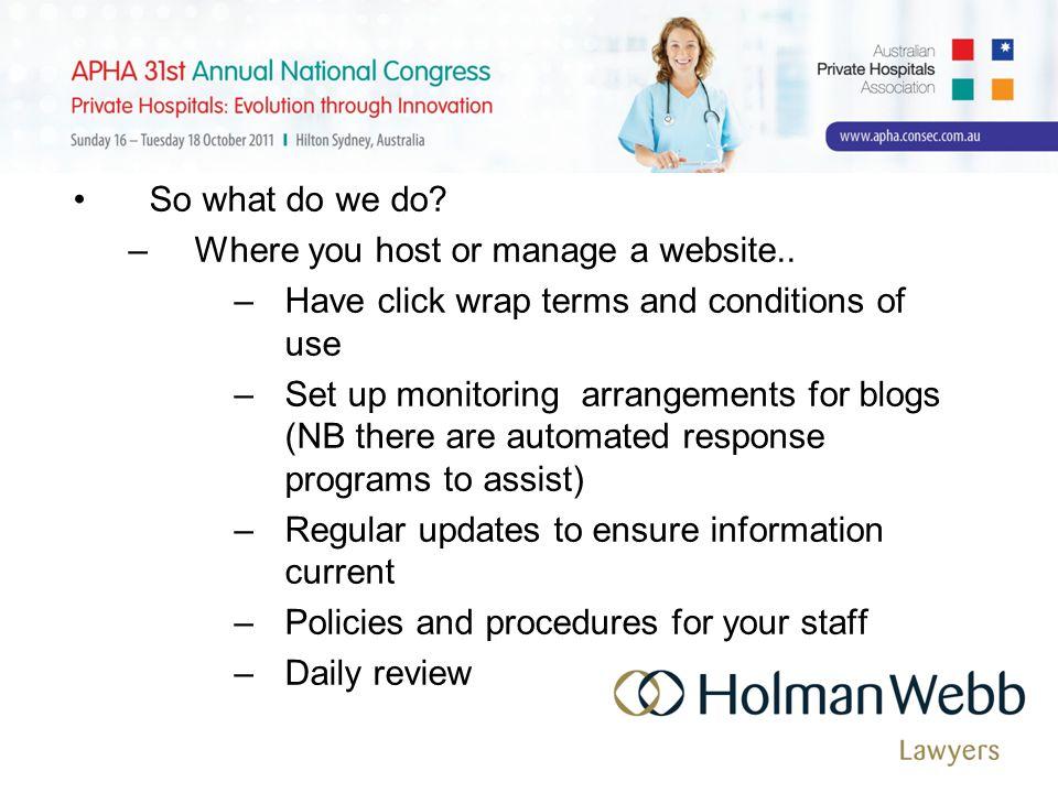 So what do we do. –Where you host or manage a website..