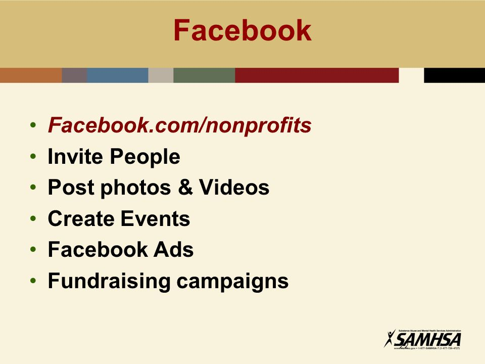 Facebook 22 Facebook.com/nonprofits Invite People Post photos & Videos Create Events Facebook Ads Fundraising campaigns