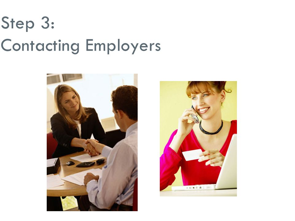 Step 3: Contacting Employers