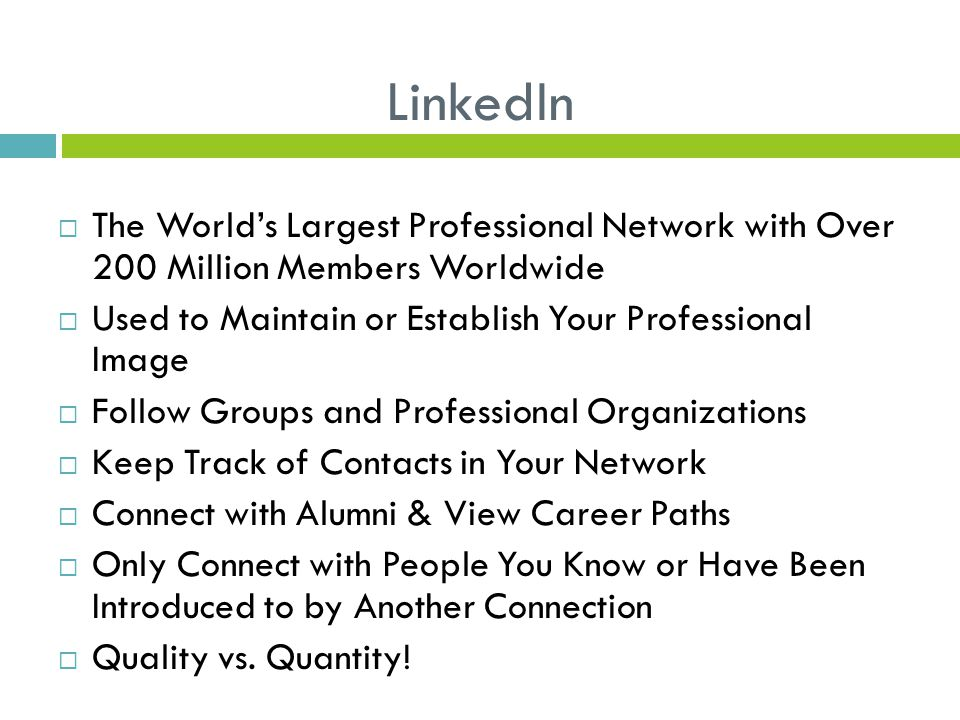 LinkedIn  The World's Largest Professional Network with Over 200 Million Members Worldwide  Used to Maintain or Establish Your Professional Image 