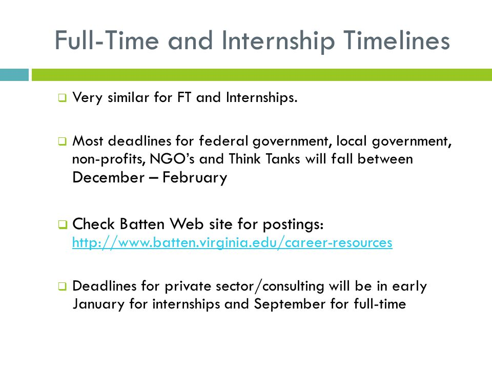 Full-Time and Internship Timelines  Very similar for FT and Internships.