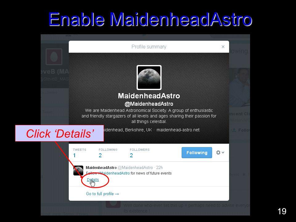 Enable MaidenheadAstro Click 'Details' 19