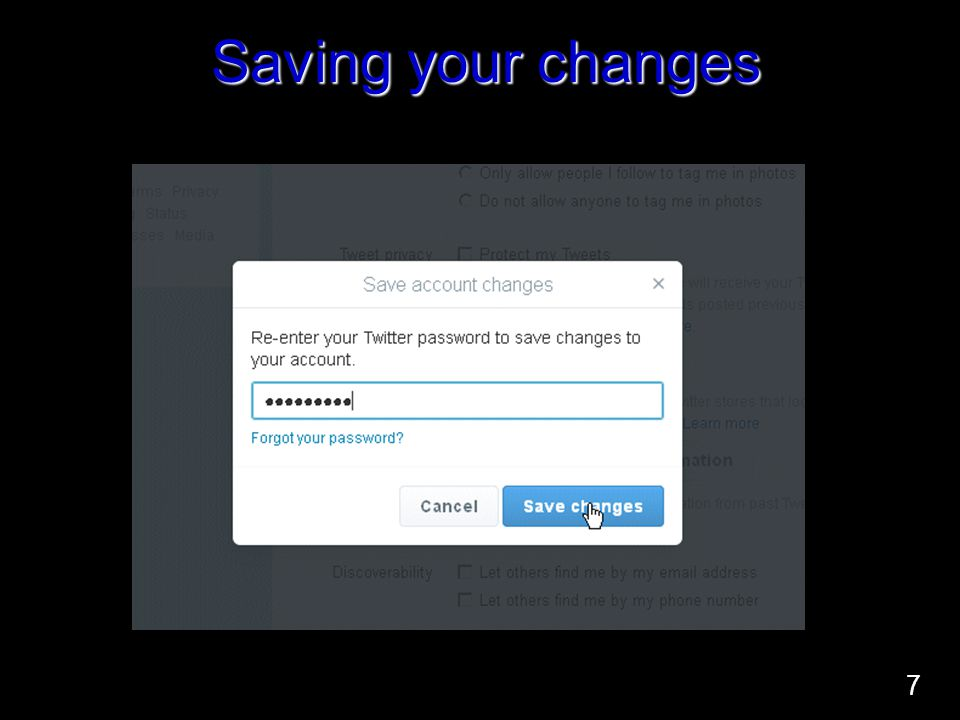 Saving your changes 7