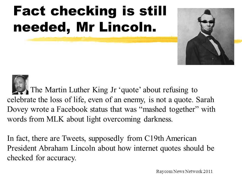 Fact checking is still needed, Mr Lincoln.
