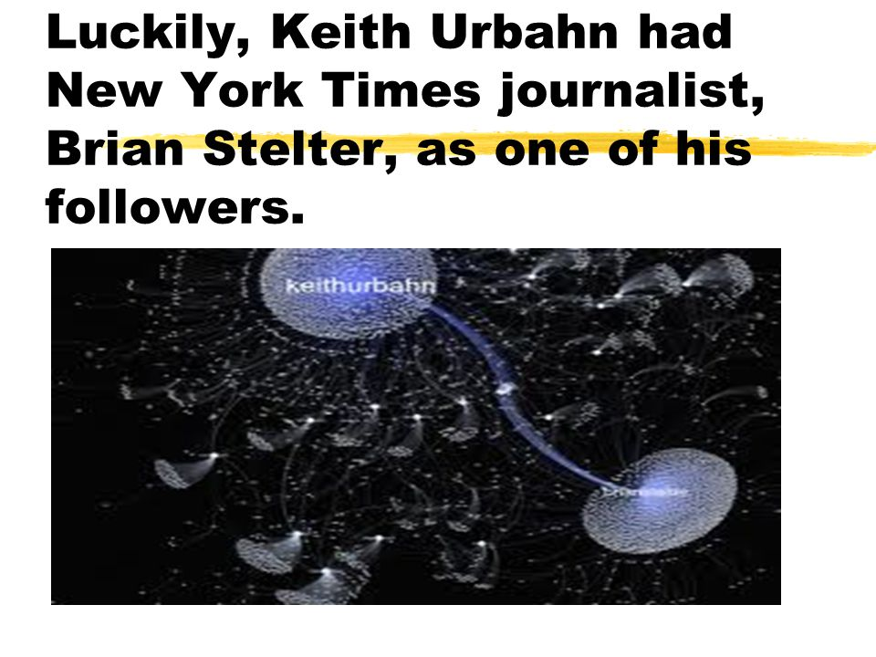 Luckily, Keith Urbahn had New York Times journalist, Brian Stelter, as one of his followers.