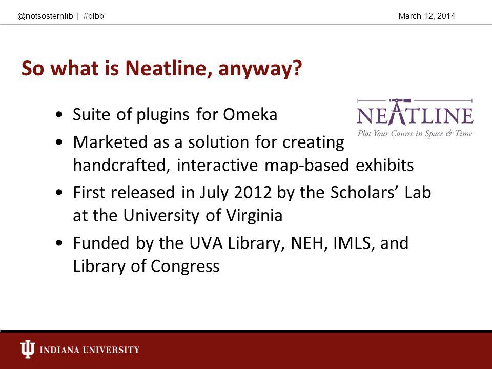 March 12, 2014@notsosternlib   #dlbb Our exhibit (so far) http://sycamore.dlib.indiana.edu:8807/admin /neatline/editor/1http://sycamore.dlib.indiana.edu:8807/admin /neatline/editor/1