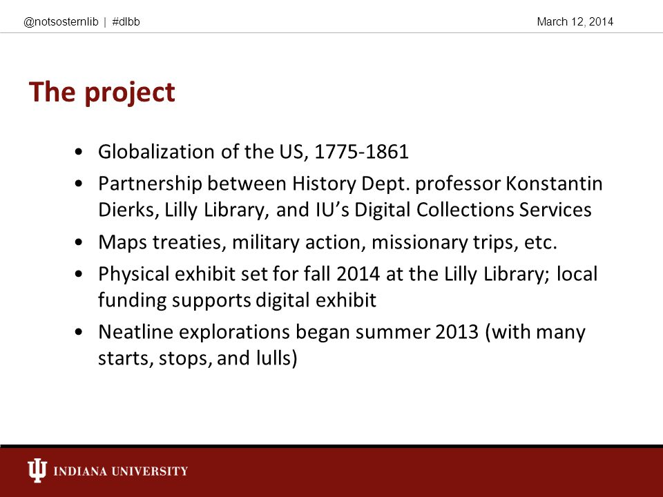 March 12, 2014@notsosternlib | #dlbb The project Globalization of the US, 1775-1861 Partnership between History Dept. professor Konstantin Dierks, Lil