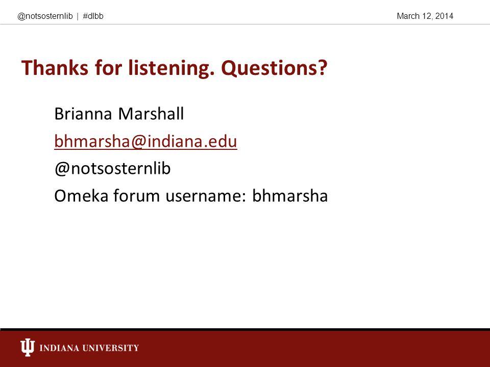March 12, 2014@notsosternlib | #dlbb Thanks for listening.