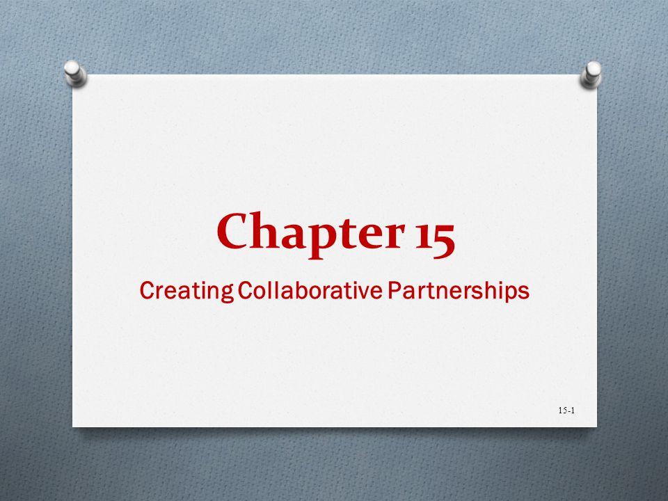 Chapter 15 Creating Collaborative Partnerships 15-1