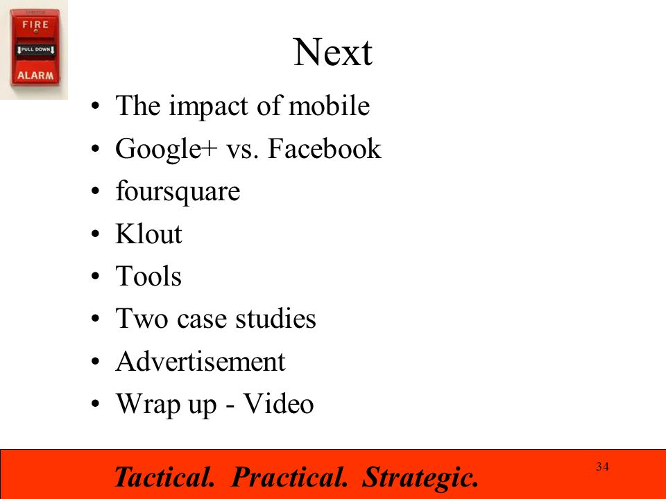 Tactical. Practical. Strategic. Next The impact of mobile Google+ vs.
