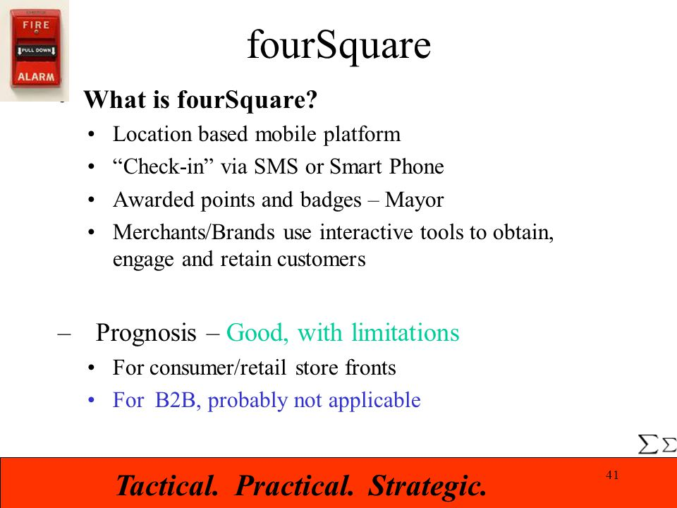 Tactical. Practical. Strategic. fourSquare What is fourSquare.