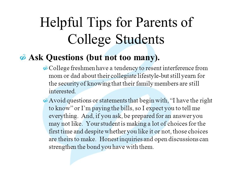 Helpful Tips for Parents of College Students Expect Change (but not too much).