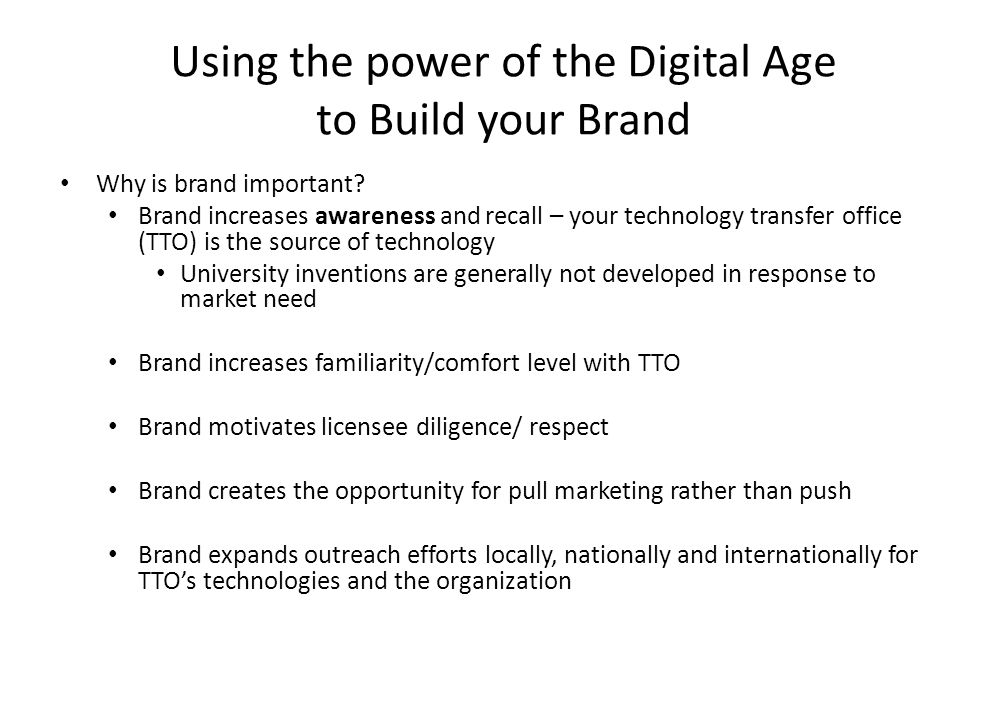 Using the power of the Digital Age to Build your Brand Why is brand important.