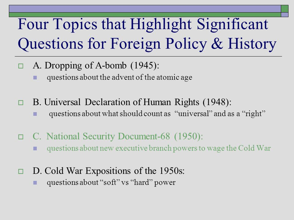 Four Topics that Highlight Significant Questions for Foreign Policy & History  A.