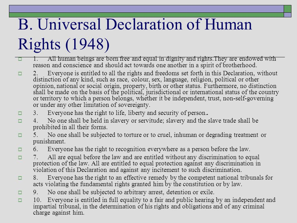 B. Universal Declaration of Human Rights (1948)  1. All human beings are born free and equal in dignity and rights.They are endowed with reason and c