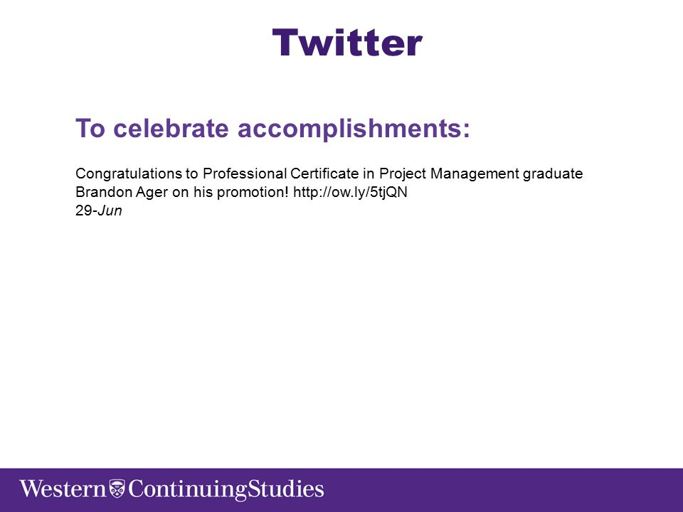 Twitter To celebrate accomplishments: Congratulations to Professional Certificate in Project Management graduate Brandon Ager on his promotion.