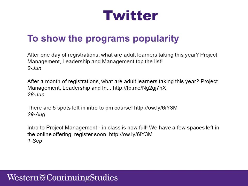 Twitter To show the programs popularity After one day of registrations, what are adult learners taking this year.