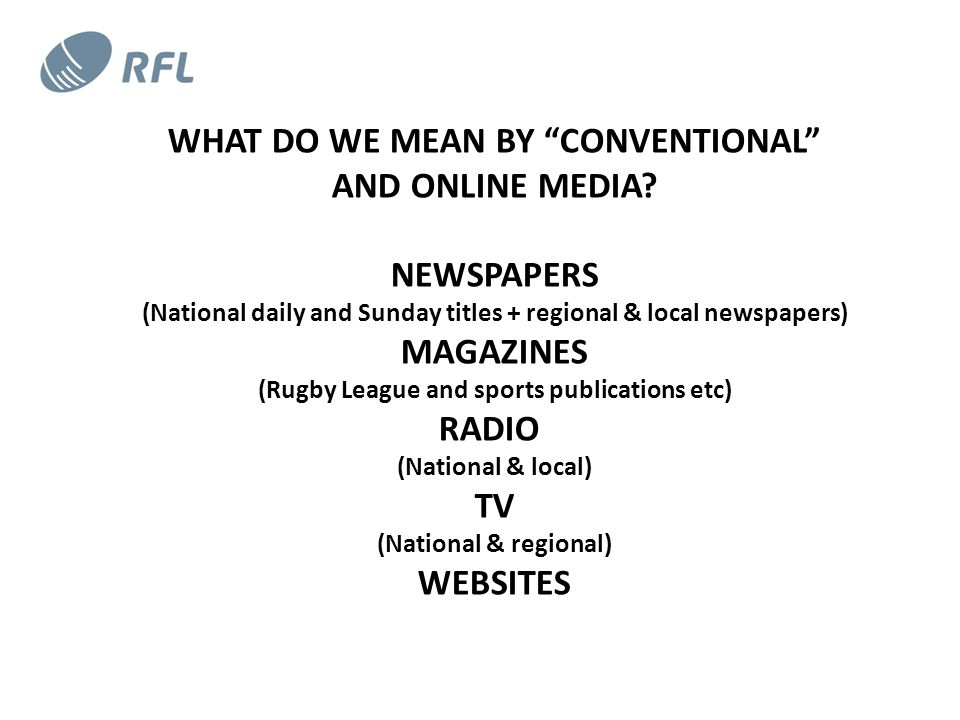 WHAT DO WE MEAN BY CONVENTIONAL AND ONLINE MEDIA.