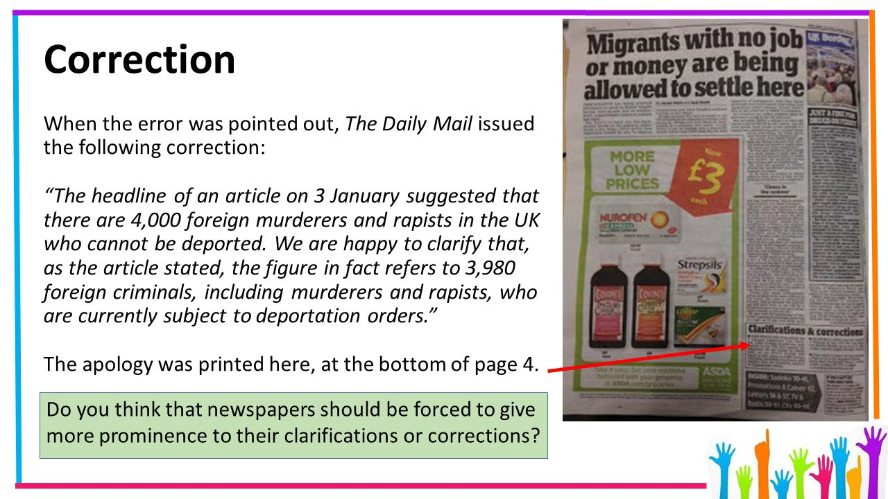 """Correction When the error was pointed out, The Daily Mail issued the following correction: """"The headline of an article on 3 January suggested that the"""