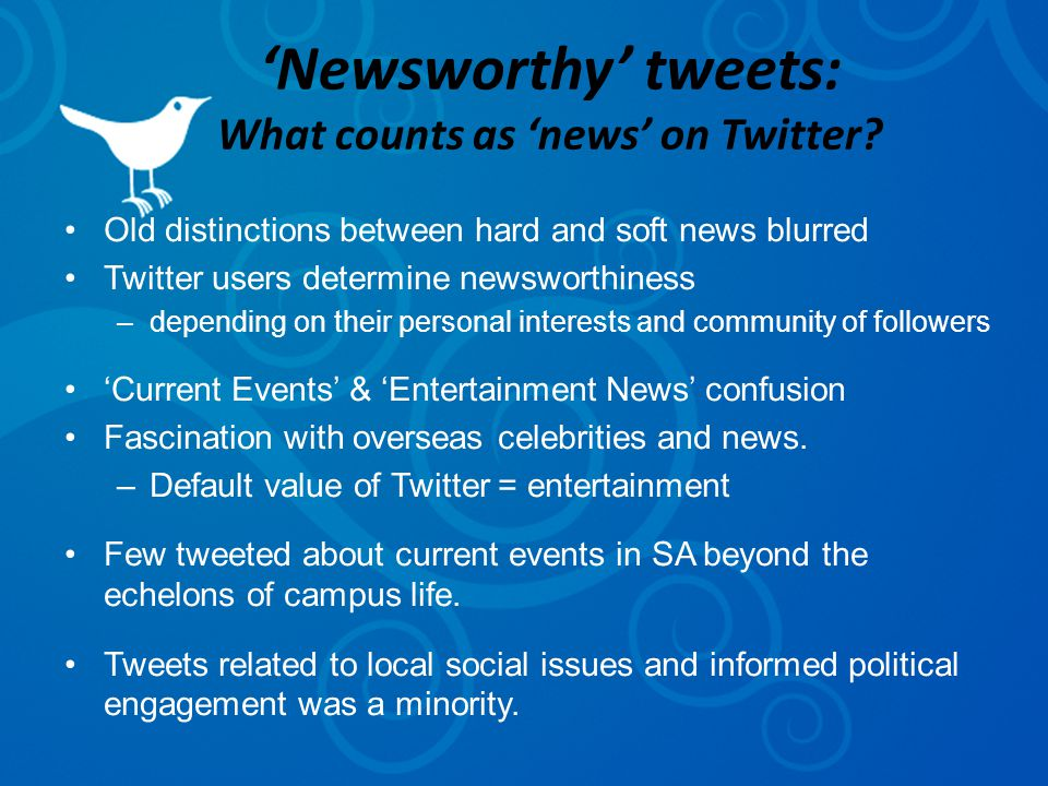 'Newsworthy' tweets: What counts as 'news' on Twitter.